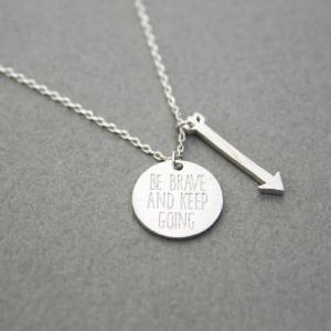 Be brave and keep going With Arrow Charm Pendant Necklace in Silver